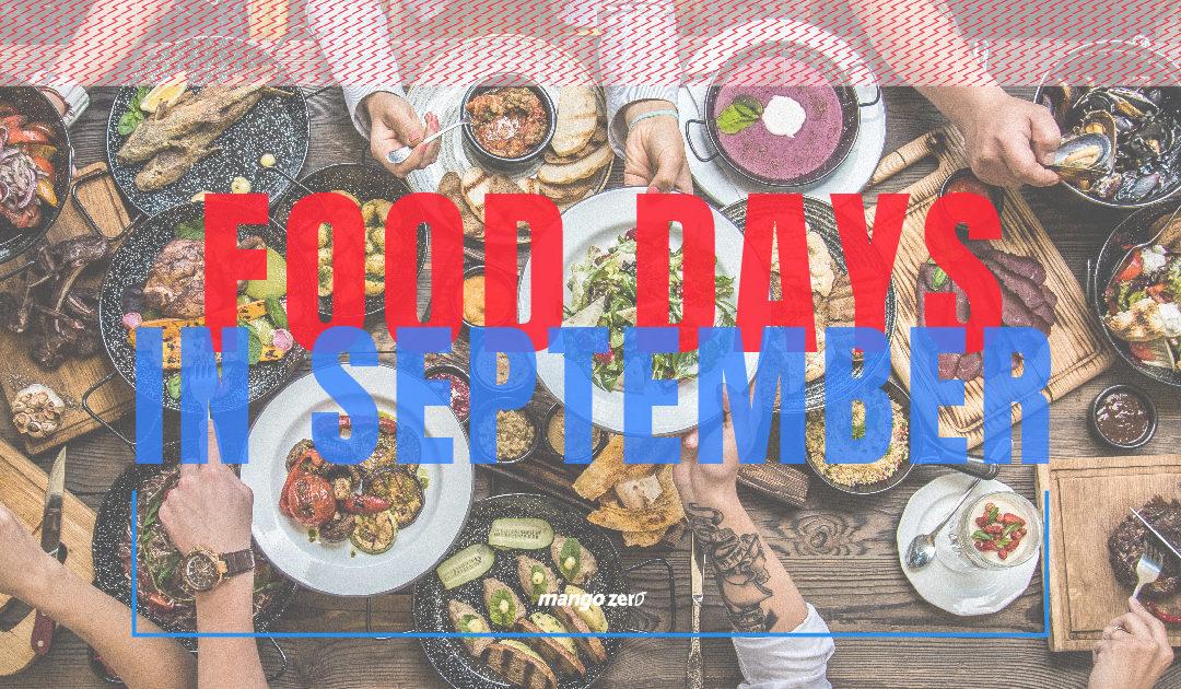 ตามรอยฉลองด้วยการกินตามวันที่ จากปฏิทินวันอาหารจากประเทศอเมริกาในเดือนกันยายนนี้