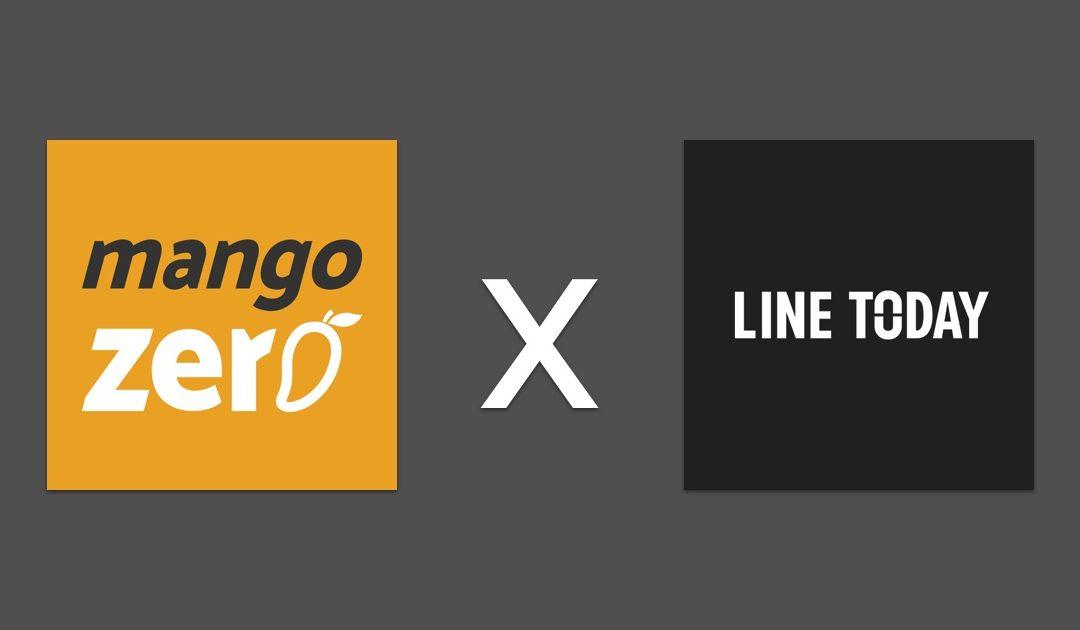 Mango Zero X LINE TODAY ติดตามพวกเราได้ในช่องทางใหม่บน Platform LINE